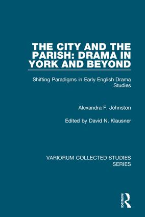 The City and the Parish: Drama in York and Beyond: Shifting Paradigms in Early English Drama Studies (Hardback) book cover