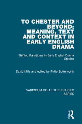 To Chester and Beyond: Meaning, Text and Context in Early English Drama: Shifting Paradigms in Early English Drama Studies book cover