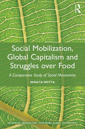 Social Mobilization, Global Capitalism and Struggles over Food: A Comparative Study of Social Movements book cover