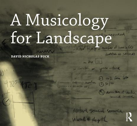 A Musicology for Landscape: 1st Edition (Paperback) book cover