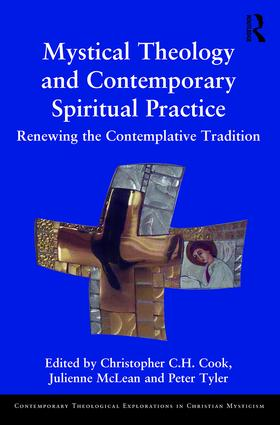 Mystical Theology and Contemporary Spiritual Practice: Renewing the Contemplative Tradition book cover