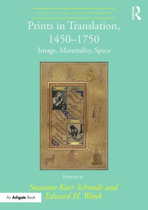 Prints in Translation, 1450-1750: Image, Materiality, Space, 1st Edition (Hardback) book cover