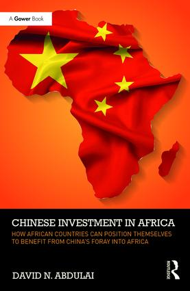 Chinese Investment in Africa: How African Countries Can Position Themselves to Benefit from China's Foray into Africa, 1st Edition (Hardback) book cover