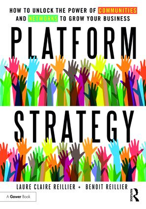 Platform Strategy: How to Unlock the Power of Communities and Networks to Grow Your Business (Hardback) book cover