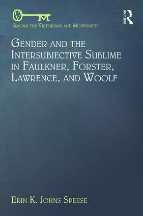 Gender and the Intersubjective Sublime in Faulkner, Forster, Lawrence, and Woolf book cover