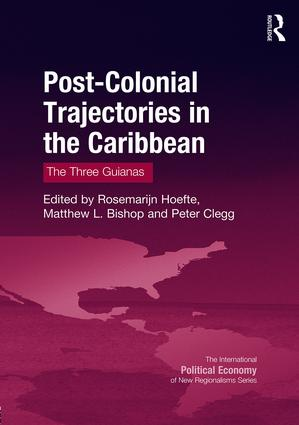 Post-Colonial Trajectories in the Caribbean: The Three Guianas book cover