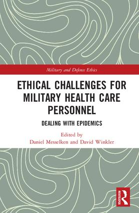 Ethical Challenges for Military Health Care Personnel: Dealing with Epidemics, 1st Edition (Hardback) book cover