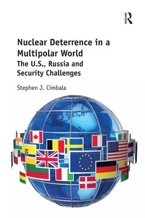 Nuclear Deterrence in a Multipolar World: The U.S., Russia and Security Challenges, 1st Edition (Paperback) book cover