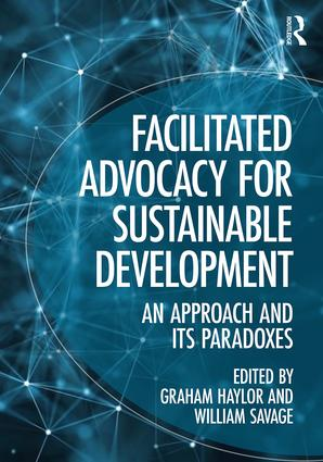 Facilitated Advocacy for Sustainable Development: An Approach and Its Paradoxes book cover