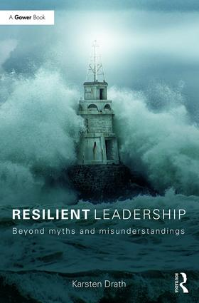 Resilient Leadership: Beyond myths and misunderstandings (Hardback) book cover
