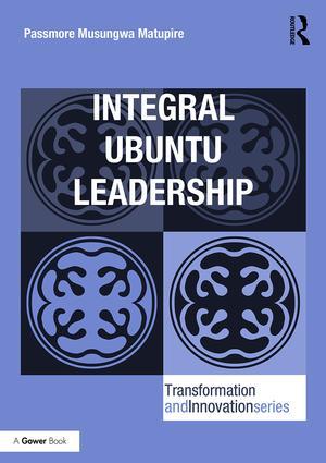 Integral Ubuntu Leadership: 1st Edition (Hardback) book cover
