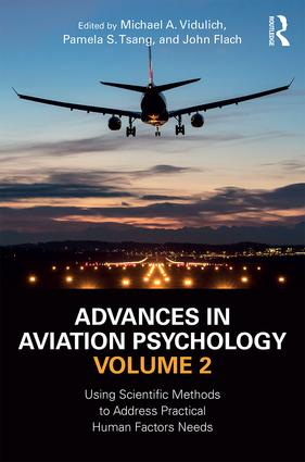 Advances in Aviation Psychology, Volume 2: Using Scientific Methods to Address Practical Human Factors Needs (Hardback) book cover