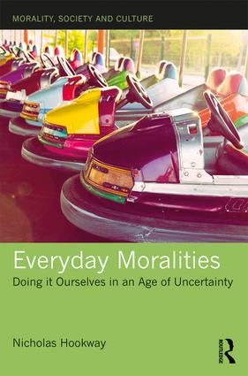 Everyday Moralities: Doing it Ourselves in an Age of Uncertainty book cover