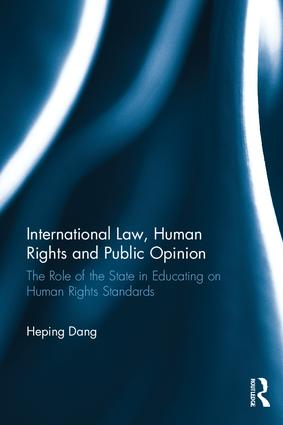 International Law, Human Rights and Public Opinion: The Role of the State in Educating on Human Rights Standards, 1st Edition (Hardback) book cover