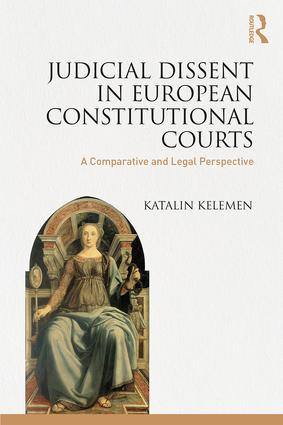 Judicial Dissent in European Constitutional Courts: A Comparative and Legal Perspective book cover