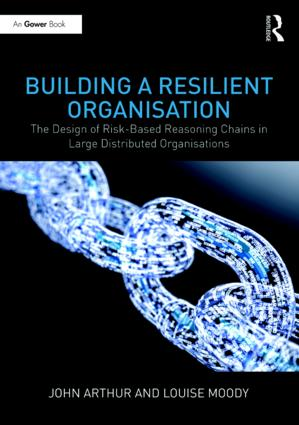 Building a Resilient Organisation: The Design of Risk-Based Reasoning Chains in Large Distributed Systems book cover
