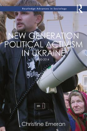 New Generation Political Activism in Ukraine: 2000–2014 book cover