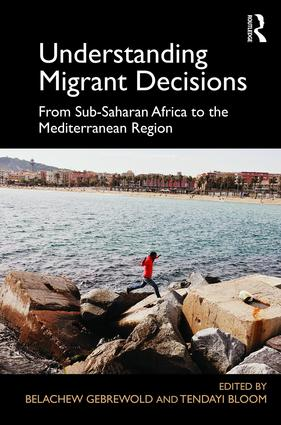 Understanding Migrant Decisions: From Sub-Saharan Africa to the Mediterranean Region (Hardback) book cover