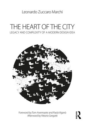 The Heart of the City: Legacy and Complexity of a Modern Design Idea book cover