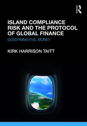 Island Compliance Risk and the Protocol of Global Finance: Governing Evil Money book cover