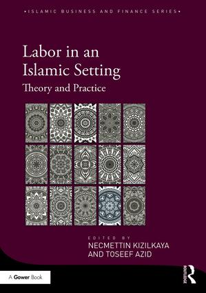 Labor in an Islamic Setting: Theory and Practice book cover