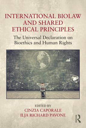 International Biolaw and Shared Ethical Principles: The Universal Declaration on Bioethics and Human Rights book cover