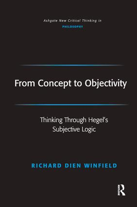 From Concept to Objectivity: Thinking Through Hegel's Subjective Logic, 1st Edition (Paperback) book cover