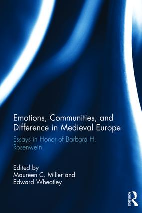 Emotions, Communities, and Difference in Medieval Europe: Essays in Honor of Barbara H. Rosenwein, 1st Edition (Hardback) book cover