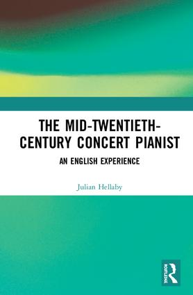 The Mid-Twentieth-Century Concert Pianist: An English Experience book cover