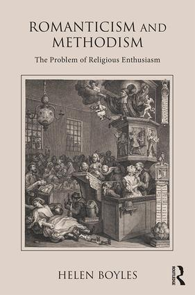 Romanticism and Methodism: The problem of religious enthusiasm, 1st Edition (Hardback) book cover