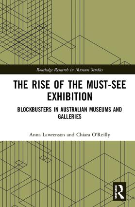 The Rise of the Must-See Exhibition: Blockbusters in Australian Museums and Galleries book cover