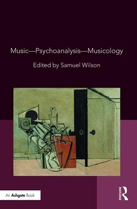 Music—Psychoanalysis—Musicology (Hardback) book cover