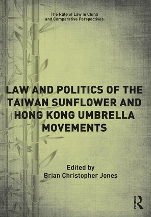 Law and Politics of the Taiwan Sunflower and Hong Kong Umbrella Movements (Hardback) book cover