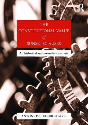 The Constitutional Value of Sunset Clauses: An historical and normative analysis (Hardback) book cover