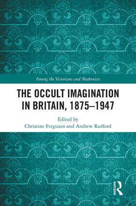The Occult Imagination in Britain, 1875-1947 (Hardback) book cover