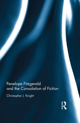 Penelope Fitzgerald and the Consolation of Fiction: 1st Edition (Hardback) book cover