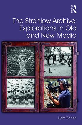 The Strehlow Archive: Explorations in Old and New Media book cover