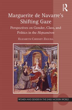 Marguerite de Navarre's Shifting Gaze: Perspectives on gender, class, and politics in the Heptaméron book cover