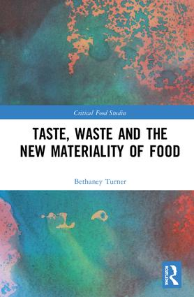 Taste, Waste and the New Materiality of Food book cover