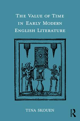 The Value of Time in Early Modern English Literature: 1st Edition (Hardback) book cover