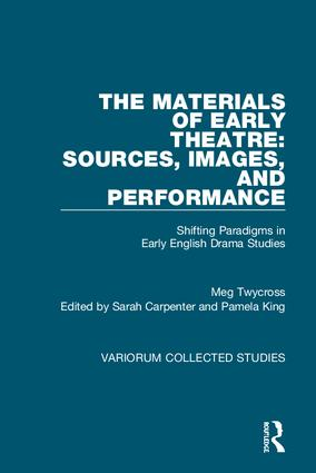 The Materials of Early Theatre: Sources, Images, and Performance: Shifting Paradigms in Early English Drama Studies, 1st Edition (Hardback) book cover