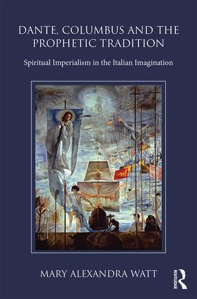 Dante, Columbus and the Prophetic Tradition (Hardback) book cover