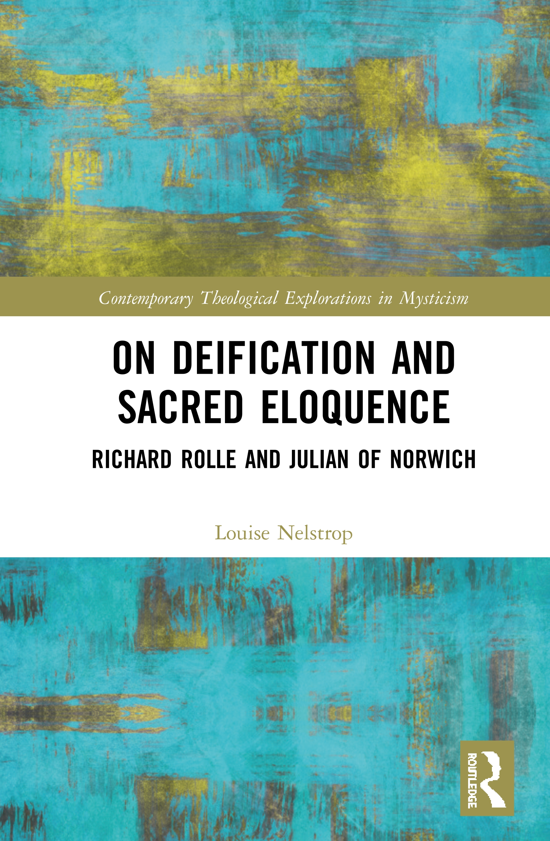 On Deification and Sacred Eloquence: Richard Rolle and Julian of Norwich, 1st Edition (e-Book) book cover