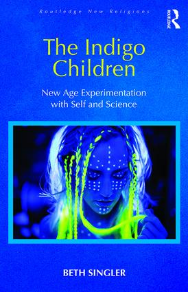 The Indigo Children: New Age Experimentation with Self and Science book cover
