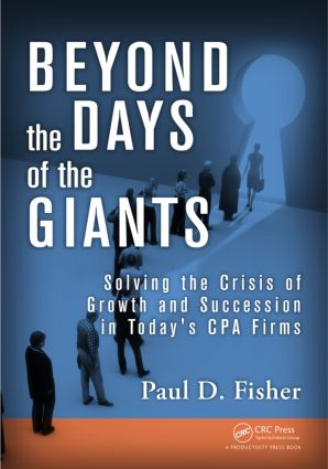 Beyond the Days of the Giants: Solving the Crisis of Growth and Succession in Today's CPA Firms, 1st Edition (Paperback) book cover