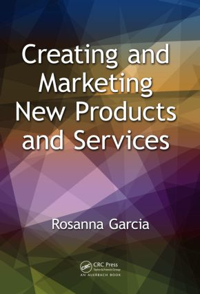 Creating and Marketing New Products and Services: 1st Edition (Hardback) book cover