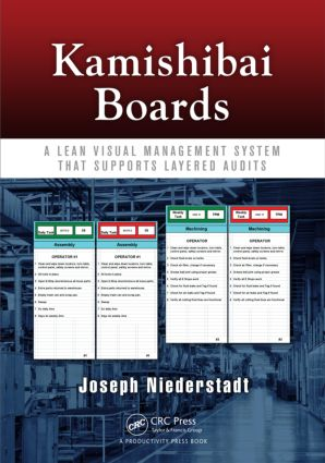 Kamishibai Boards: A Lean Visual Management System That Supports Layered Audits, 1st Edition (Paperback) book cover