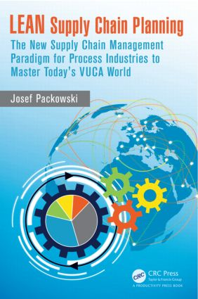 LEAN Supply Chain Planning: The New Supply Chain Management Paradigm for Process Industries to Master Today's VUCA World, 1st Edition (Hardback) book cover