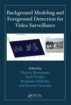 Background Modeling and Foreground Detection for Video Surveillance: 1st Edition (Hardback) book cover