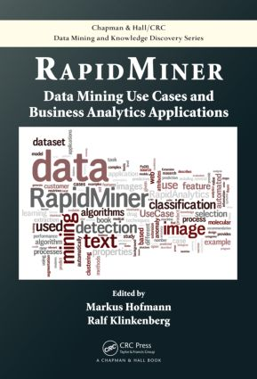 RapidMiner: Data Mining Use Cases and Business Analytics Applications book cover